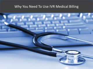 Why You Need To Use IVR Medical Billing