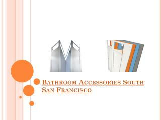 Bathroom-Accessories-SouthSanFrancisco
