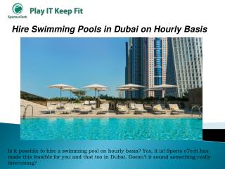 Hire Swimming Pools in Dubai on Hourly Basis