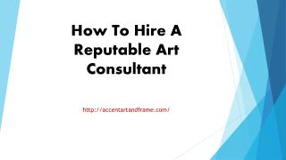 How To Hire A Reputable Art Consultant