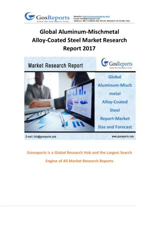Global Aluminum-Mischmetal Alloy-Coated Steel Market Research Report 2017