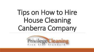 Tips on how to hire house cleaning canberra company