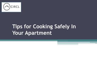 Tips for Cooking Safely In Your Apartment