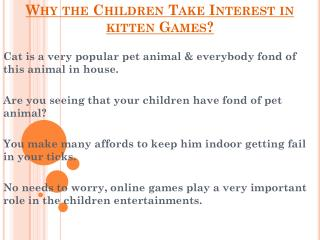 Reason Behind Why Children Take Interest in kitten Games?