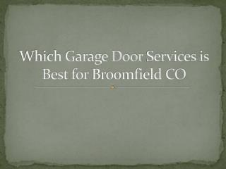Which Garage Door Services is Best for Broomfield CO
