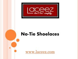 No-Tie Shoelaces - www.laceez.com