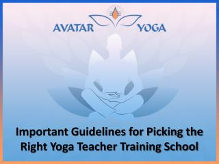 Important Guidelines for Picking the Right Yoga Teacher Training School