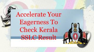 Accelerate Your Eagerness To Check Kerala SSLC Result