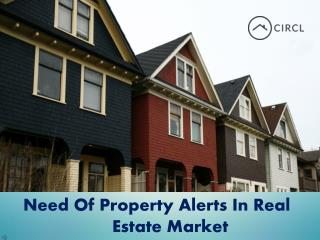 Need Of Property Alerts In Real Estate Market