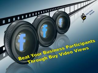 Great Trick To Get The Best Sites To Buy FB Video Views