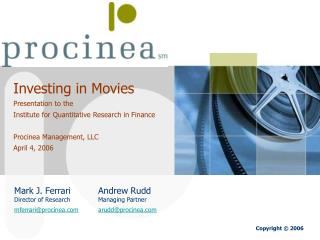 Mark J. Ferrari	Andrew Rudd  Director of Research	Managing Partner mferrari@procinea arudd@procinea