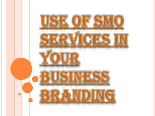 Improve Your Business Branding With SMO Services