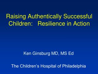 Raising Authentically Successful Children:   Resilience in Action