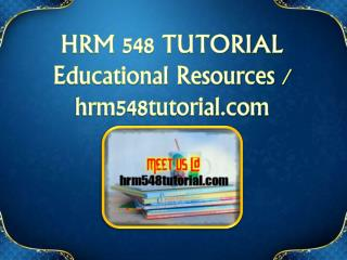HRM 548 TUTORIAL Educational Resources - hrm548tutorial.com