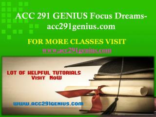 ACC 291 GENIUS Focus Dreams-acc291genius.com