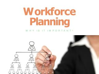 Workforce Planning - Why is it Important ?