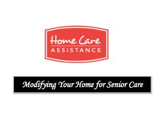 Modifying Your Home For Senior Care