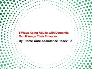 5 Ways Aging Adults with Dementia Can Manage Their Finances
