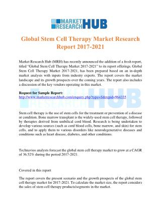 Global Stem Cell Therapy Market Research Report 2017-2021