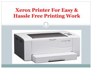 Xerox Printer For Easy & Hassle Free Printing Work