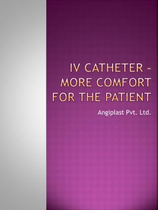 IV Catheter - More Comfort For The Patient