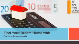 Find your Dream Home with First Home Buyers Australia