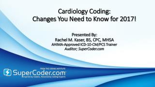 Cardiology Coding: Changes You Need to Know for 2017!