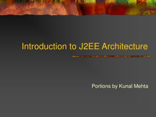 Introduction to J2EE Architecture