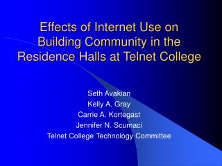 Effects of Internet Use on Building Community in the Residence Halls at Telnet College