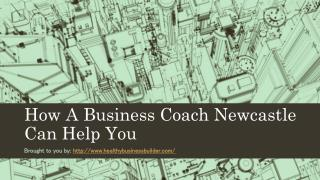 How A Business Coach Newcastle Can Help You