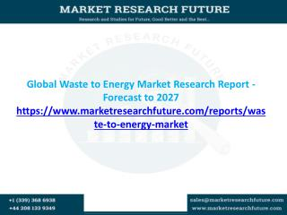 Global Waste to Energy Market Segmentation, strategy, Top Companies Forecast to 2027