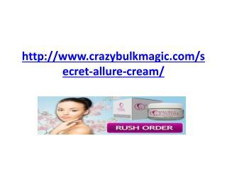 http://www.crazybulkmagic.com/secret-allure-cream/