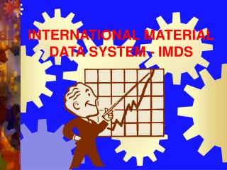 INTERNATIONAL MATERIAL DATA SYSTEM - IMDS