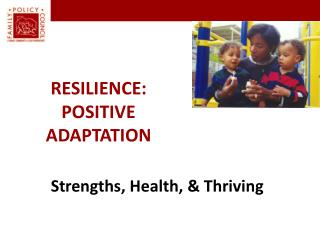 Resilience: Positive Adaptation