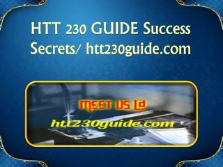 HTT 230 GUIDE Success Secrets/ htt230guide.com