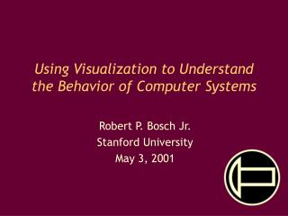 Using Visualization to Understand the Behavior of Computer Systems