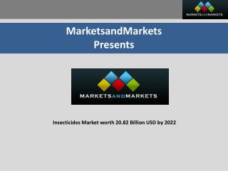 Insecticides Market - Global Forecast to 2022