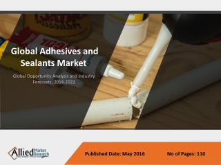Adhesives and Sealants Market to Grow by 2022