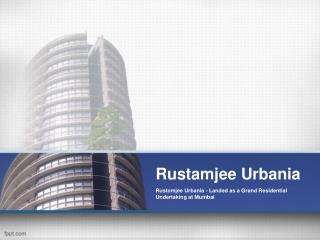 Rustomjee Urbania Majiwada, Thane Mumbai
