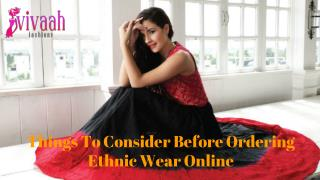 Things To Consider Before Ordering Ethnic Wear Online