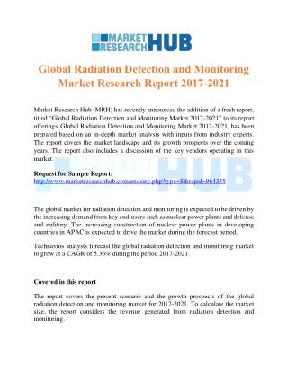 Global Radiation Detection and Monitoring Market Research Report 2017-2021