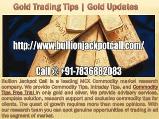 Gold trading tips | Silver Trading Tips