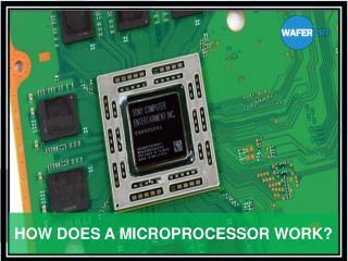 How Doas a Microprocessor Work?
