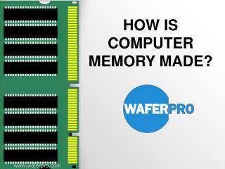 How Is Computer Memory Made?