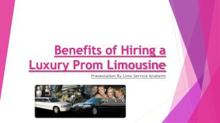 Benefits of Hiring a Luxury Prom Limousine