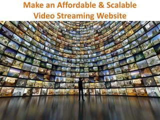 Make an Affordable & Scalable Video Streaming Website