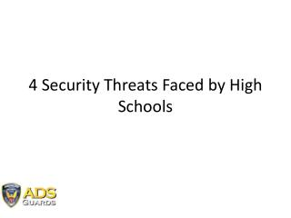 4 Security Threats Faced by High Schools