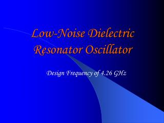 Low-Noise Dielectric Resonator Oscillator