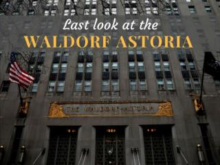 Last look at the Waldorf Astoria