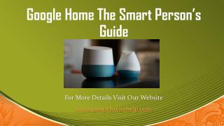 A Smart Person's Guide for Google Home